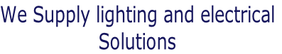 We Supply lighting and electrical